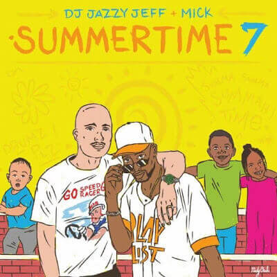 DJ JAZZY JEFF & MICK BOOGIE SUMMERTIME MIXTAPE VOL 7  2016
