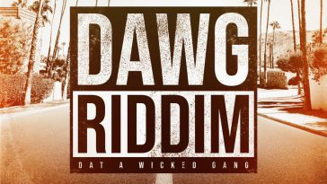 DAWG RIDDIM (DAT A WICKED GANG) 2019 2