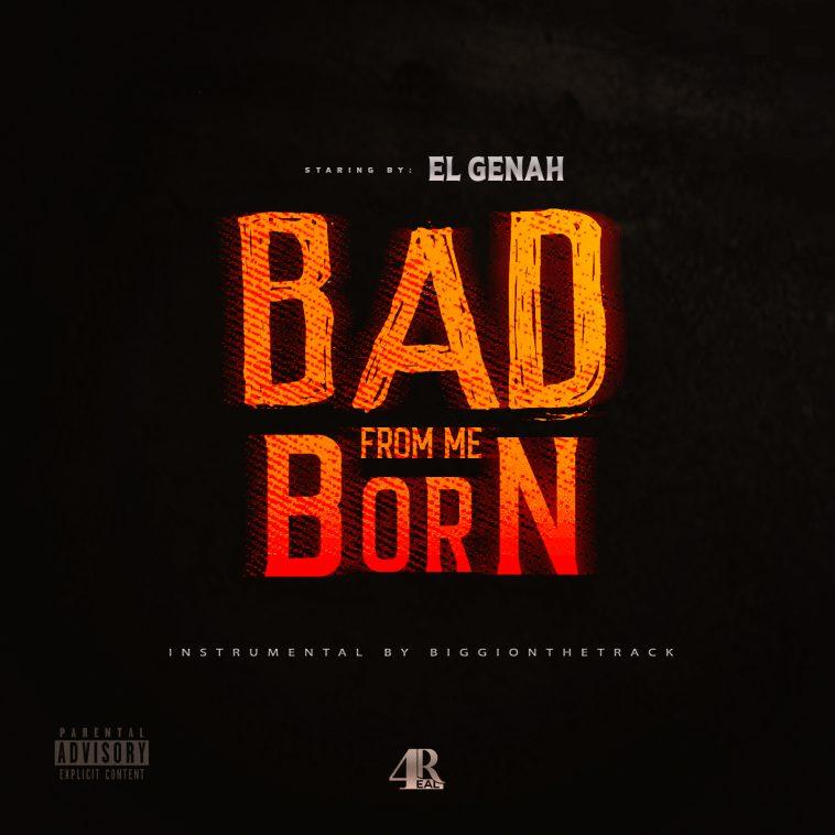 EL GENAH - BAD FROM MI BORN 1